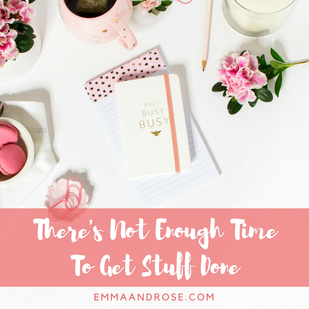 There's Not Enough Time To Get Stuff Done