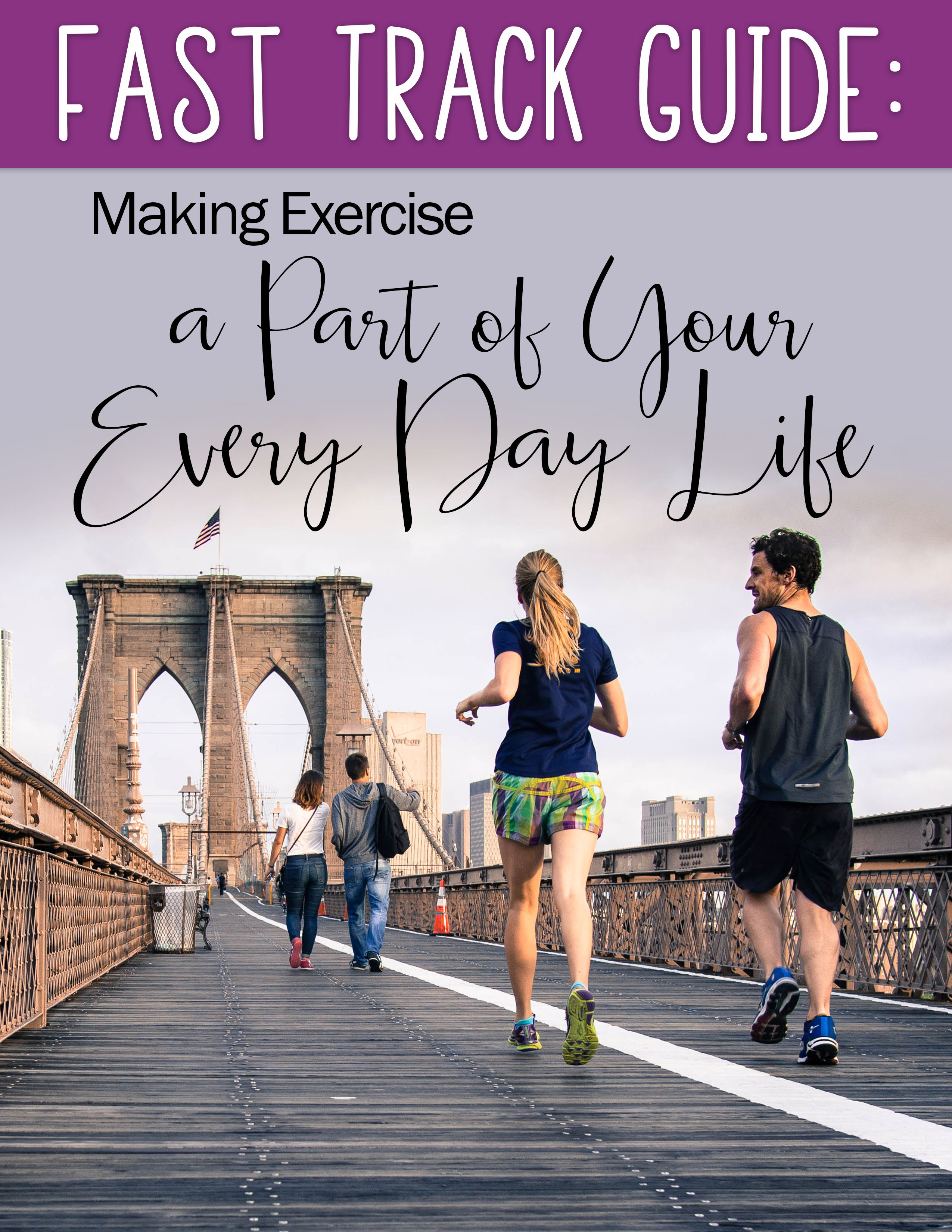 Fast Track Guide Making Exercise a Part of Your Every Day Life