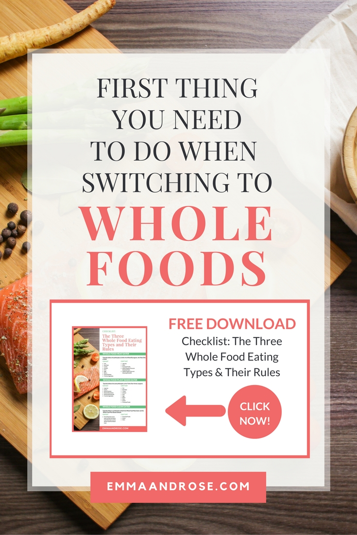 First Thing You Need To Do When Switching To Whole Foods