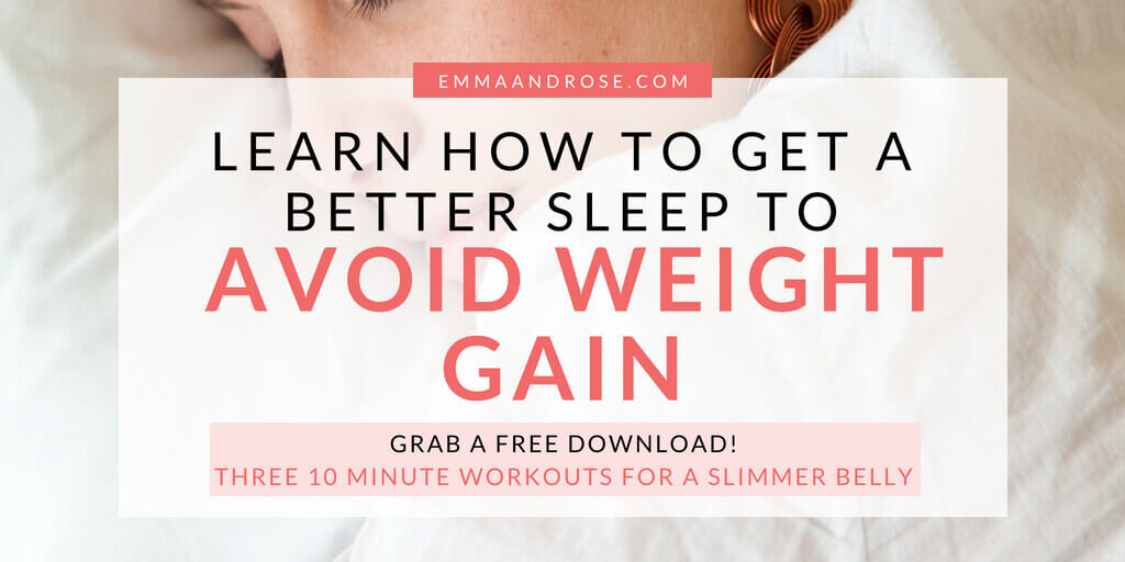 Learn How To Get A Better Sleep To Avoid Weight Gain