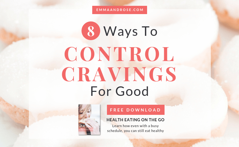 How to Control Cravings for Good – 8 Smart Solutions
